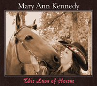 Mary Ann Kennedy CDs: This Love Of Horses